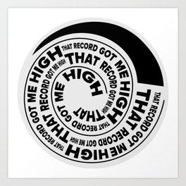 That Record Got Me High Podcast (Reverse) Art Print