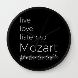 Live, love, listen to Mozart (dark colors) Wall Clock