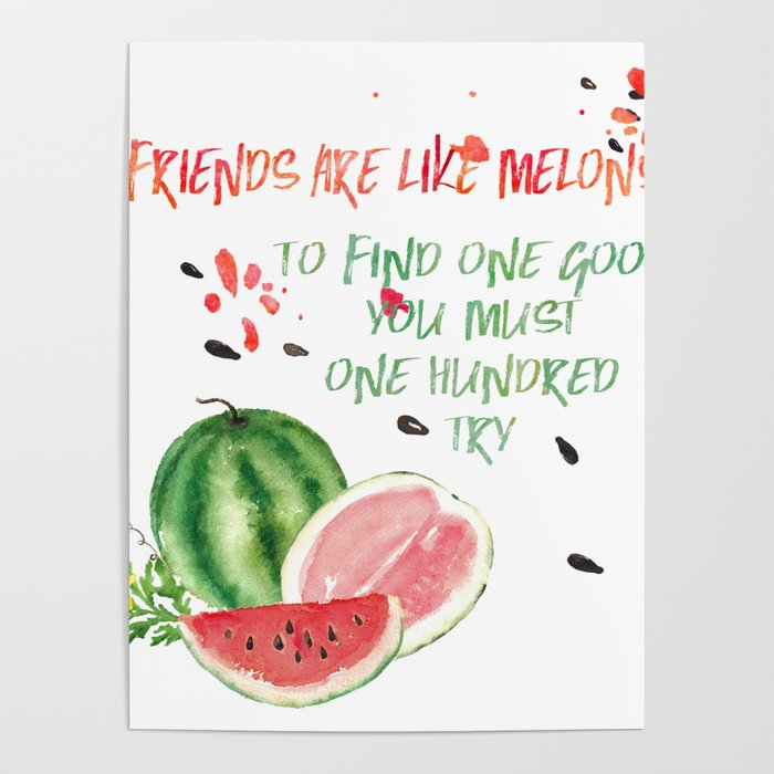 Friends are like melons - Funny illustration and typogpraphy Poster by  betterhome