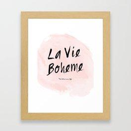 La vie Boheme Framed Art Print