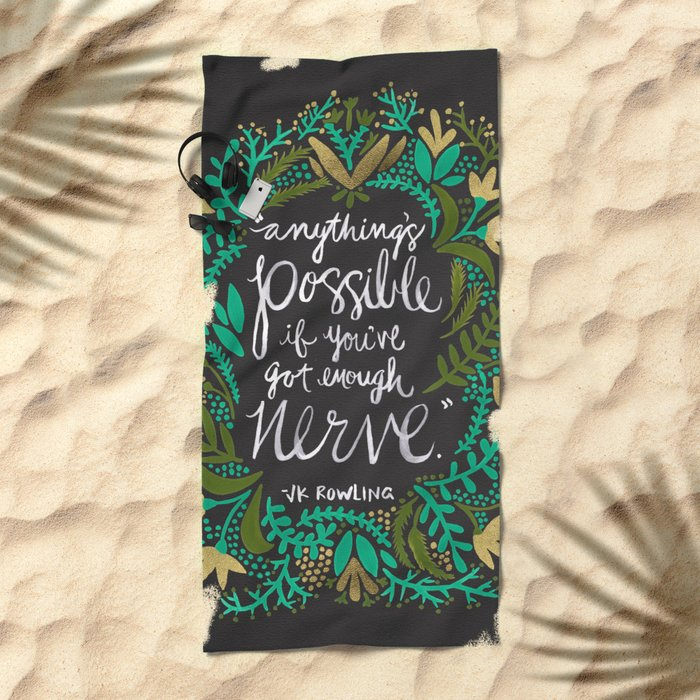 Anything's Possible on Charcoal Beach Towel