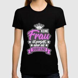 Dorfkind keine Frau perfekt T-shirt