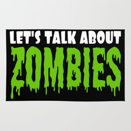 Let's Talk About Zombies Rug
