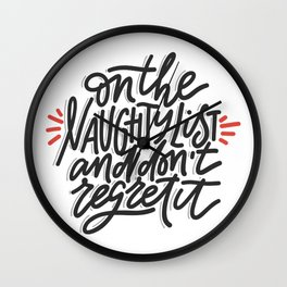 Fun Christmas Quote - On the Naughty List - No Regrets Wall Clock