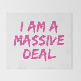 I Am A Massive Deal Throw Blanket