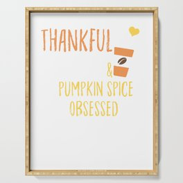 Thankful Blessed And Pumpkin Spice Obsessed Serving Tray
