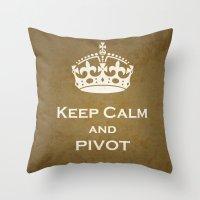 pivot Throw Pillows featuring Keep Calm & Pivot by sreysa'art