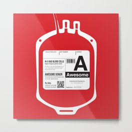 My Blood Type is A, for Awesome! Metal Print
