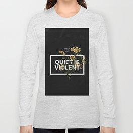 TOP Quiet Is Violent Long Sleeve T-shirt