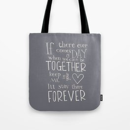 "Winnie the Pooh quote ""If there ever comes a day"" Tote Bag"
