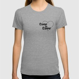 love is dash black lettering T-shirt