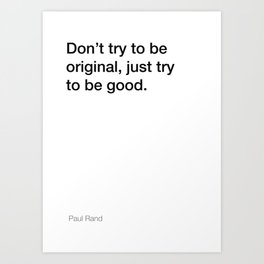 Paul Rand quote about being good [White Edition] Art Print