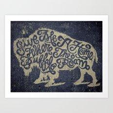 Give Me A Home Where the Buffalo Roam Art Print