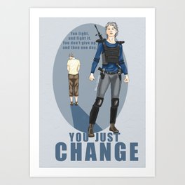 One day you just change - Carol Peletier Art Print