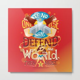 Defend the world Metal Print