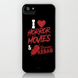 I Love Horror Movies And Doner Kebab iPhone Case