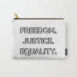 FREEDOM . JUSTICE. EQUALITY. Carry-All Pouch