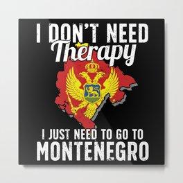 Montenegro flag I Montenegrin Souvenirs Metal Print