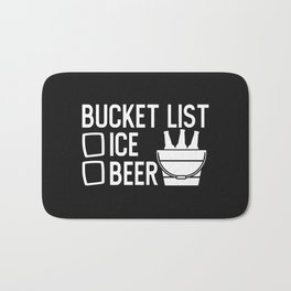 Bucket List, Ice, Beer, Funny, Quote Bath Mat