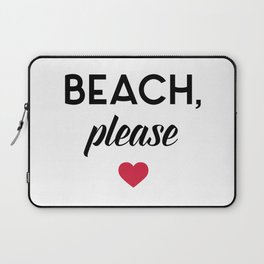 New Beach Please Funny Quote Laptop Sleeve