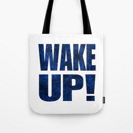 Wake Up! White Background Tote Bag