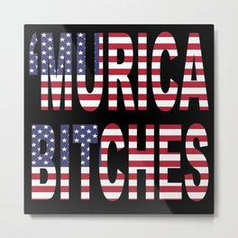 'Murica Bitches Metal Print