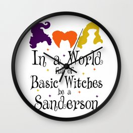 Halloween - In A World Full OF Basic Witches Be A Sanderson Wall Clock