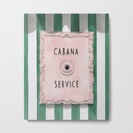 Cabana Service Metal Print