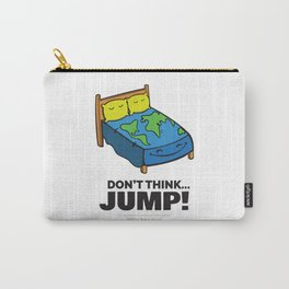 Don't Think... Jump! Carry-All Pouch