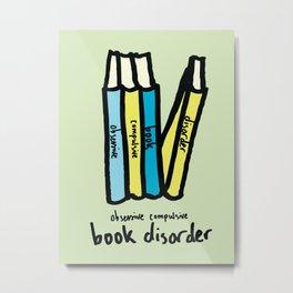 Obsessive Compulsive Book Disorder Metal Print