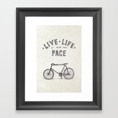 Live Life at Your Own Pace Framed Art Print