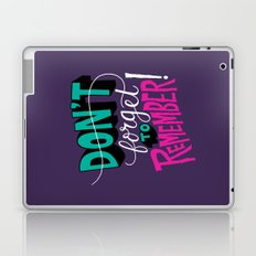 Don't Forget to Remember. Laptop & iPad Skin