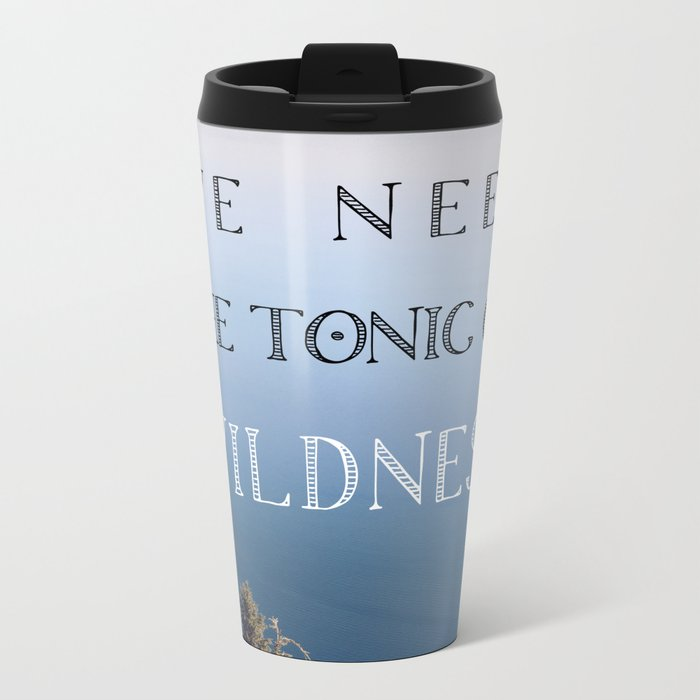 The Tonic of Wildness Metal Travel Mug