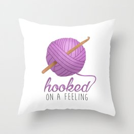 Hooked On A Feeling Throw Pillow