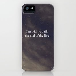 Till the End of the Line iPhone Case