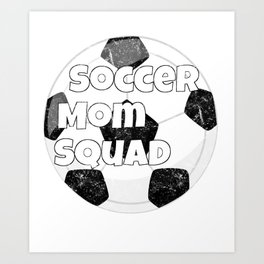 Soccer Mom Squad Art Print