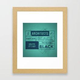 Architects wear black Framed Art Print