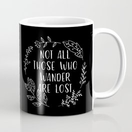 Not All Those Who Wander Are Lost (Black and White Inverted) Coffee Mug