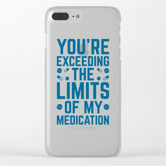 The Limits Of My Medication Funny Quote Clear iPhone Case