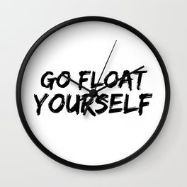 Go Float Yourself Wall Clock