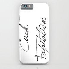 Cuck Fapitalism Slim Case iPhone 6s