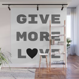 Give More Love Wall Mural