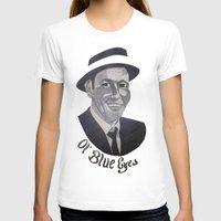 frank sinatra T-shirts featuring Frank Sinatra -- Ol' Blue Eyes by Bradlee254