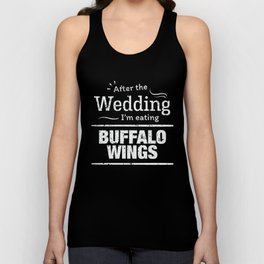 After wedding I'm eating buffalo wings Wedding Diet T Shirt Unisex Tank Top