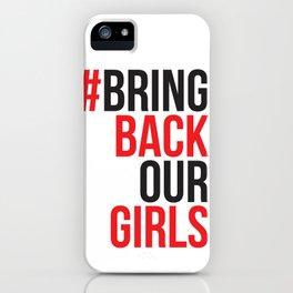 #BrinkBackOurGirls Bring Back Our Girls iPhone Case
