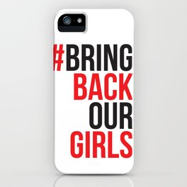 #BrinkBackOurGirls Bring Back Our Girls iPhone Case