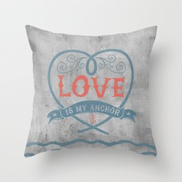 Maritime Design- Love is my anchor on grey abstract background Throw Pillow