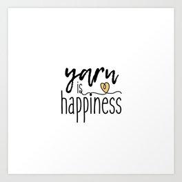 Yarn is Happiness Art Print