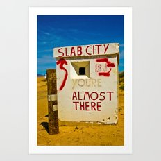 This way to Slab City Art Print