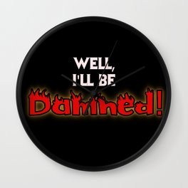 Well, I'll Be Damned! #2 Wall Clock